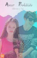 $amor prohibido$ (alonso y tu) (cd9) by ArianaLindaCarrasco