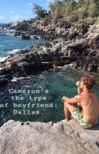 Cameron's the type of boyfriend; by baddieXWslut