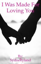 I Was Made For Loving You(sequel to Dibs) by SydneRyland