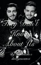 They Don't Know About Us by Iloveyoucamzi