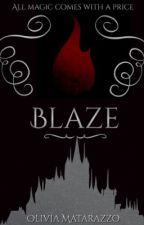 Blaze (On Hold) by potterjays-