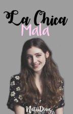 La Chica Mala by NataliaaDiazz