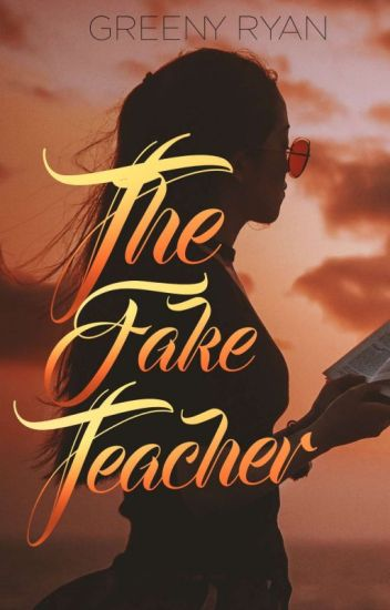 The Fake Teacher (Completed)