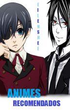Animes Recomendados ♥ by Eilenshee
