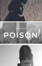 poison (a.t.) by -biancaxo
