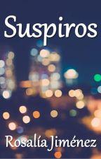 Suspiros (Regálame el Privilegio Pt.2) by PorRosaliaJimenez