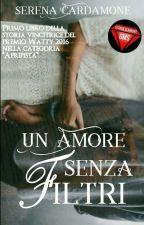 Un Amore Senza Filtri {Completa} by SerenaCardamone