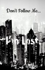 Don't Follow Me... I'm Lost. by AzuNya