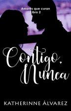 Contigo, nunca © (AQC #2)  by Therinne