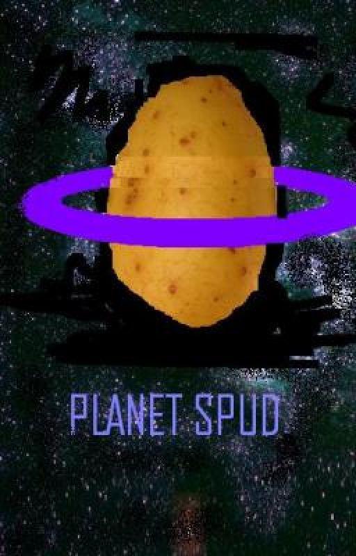 Planet Spud. by DaiisyChaiins