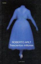 Trescientos millones. Roberto Arlt by AveAzulejo