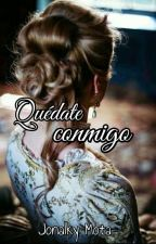 Quédate Conmigo (Saga Mc'Salan #1) by Jonamota