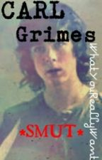Carl Grimes SMUT by WhatYouReallyWant