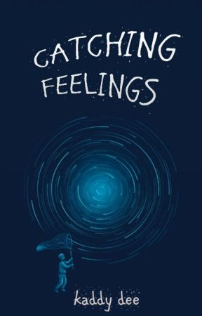 Catching Feelings by kaddydee