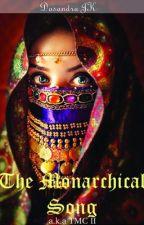 The Monarchical Song [Huyền Ca Vương Quyền] - JK - TMC Book II (unedited) by DasandraJK