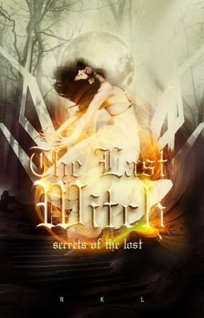 SECRETS OF THE LOST:The Last Witch by strawberry_delight