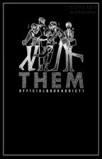 Them (Ouran High School Fanfiction) by officialbookaddict1