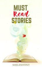 Must Read Stories by sheleshtiny