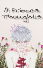A Prince's Thoughts by -_Prince_-