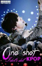 One Shot's | Idols del K-pop. by JenniferAC6