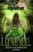 I lOVE YOU by PrincessKhaisy