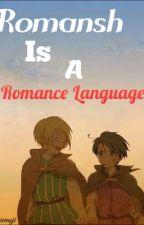 Romansh Is A Romance Language [Hetalia AusSwiss] by Emiemoji