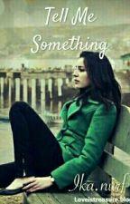 Tell Me Something by Ika_Nurf