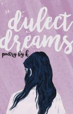dulcet dreams; a poetry book by youresofake