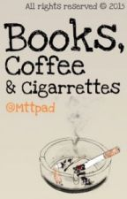 Books, coffee and cigarettes ➸Recomendaciones. by Mttpad