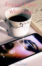 Frases Para Whatsapp by Amira_Jorgge