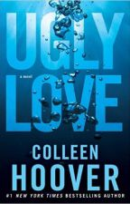 Ugly Love - Colleen Hoover by avidfanofreading