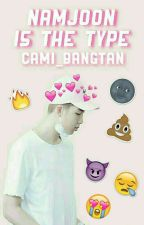 Namjoon Is The Type by Cami_Bangtan