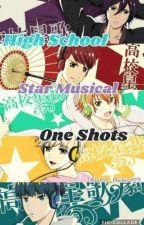 ♠ [High School Star Musical One Shots]♠ (Character x Reader)♣♥ by Kuro_Neko09