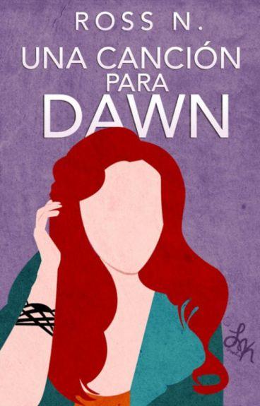 Una canción para Dawn [The Extras #2]