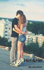 Him and Her by xxfinchhxx