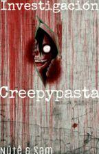Investigación Creepypasta by yef_de_quila