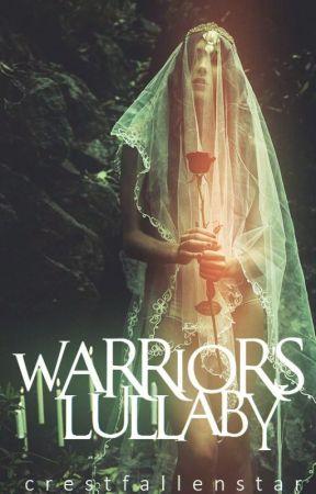 Warrior's Lullaby by CrestFallenStar