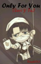 Only For You [Levi Y Tu] by -ImParkChimChim-