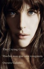 The Crying Game by OscuraGalatea