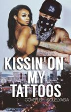 Kissin' On My Tattoos by qveenserenity