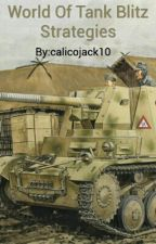 World Of Tank Blitz Strategies by ThePremier001