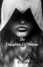 The Daughter of Nature by amberappy