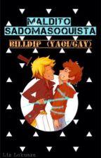 Maldito Sadomasoquista (BillDip) by Lizlokuaza