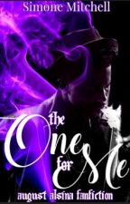 The One For Me (An August Alsina Fanfic) by SimoneMitchell