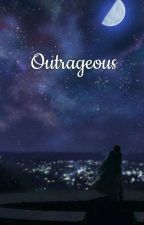 Outrageous by madinadandelion