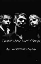 Thoughts Of A Pwoper Muser by xoThePoeticTragedy