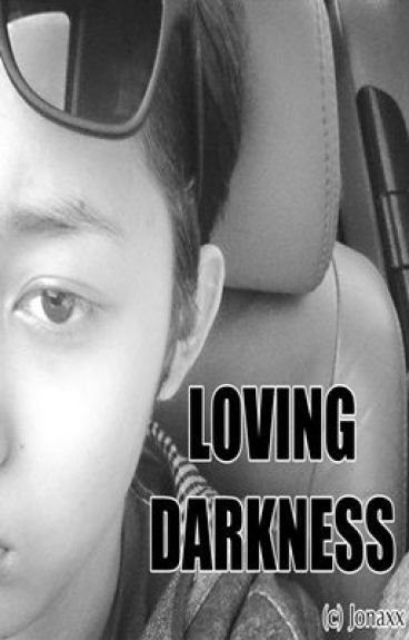 Loving Darkness by Jonaxx