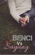 Benci Vs Sayang by meyloo_