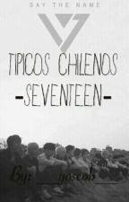 Tipicos Chilenos (SEVENTEEN - 17 - EN PAREJAS) by soonyxung