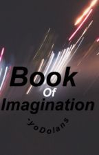 Book of imagination || g.d + e.d by -yoDolans